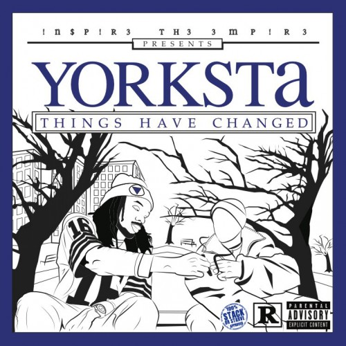 Yorksta – Things Have Changed